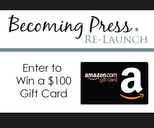 Enter to WIN $100 Amazon Gift Card - Becoming Press {Re-Launch}